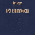 Knjiga: Karl Jaspers, Opća psihopatologija u izdanju Hrvatskog psihijatrijskog društva, Klinike za psihijatriju Vrapče i Matice hrvatske